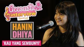 Hanin Dhiya - Kau Yang Sembunyi (Acoustic Interview Part 2)