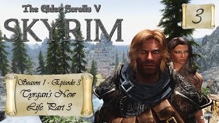 Let's Play Skyrim (Modded) - S1:EP3 Tyrgan's New Life Part 3