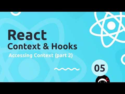 React Context & Hooks Tutorial #5 – Accessing Context (part 2)