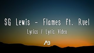 SG Lewis   Flames Ft. Ruel (Lyrics  Lyric Video)