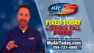 Call Air Today and You Get It Fixed Today!