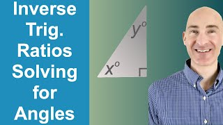 Inverse Trig Ratios Solving For Angles