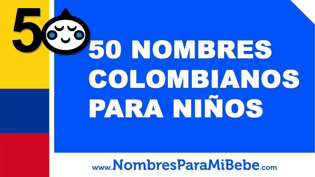 50 nombres colombianos para niños - los mejores nombres de bebé - www.nombresparamibebe.com