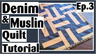 Easy Denim & Muslin Strip Set Quilt Tutorial   Episode 3 Final