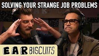 Solving Your Strange Job Problems | Ear Biscuits Ep. 133 - dooclip.me