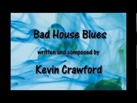 Bad House Blues