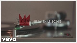 *NEW* Train - Play That Song