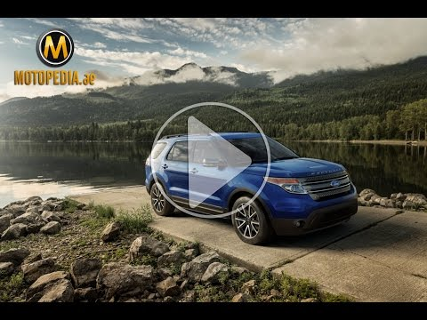 2014 Ford Explorer review - تجربة فورد اكسبلورر - Dubai UAE Car Review by Motopedia.ae