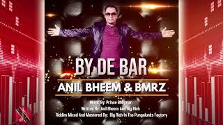 Anil Bheem & BMRZ - By De Bar [ 2k20 Bollywood Remix ]