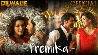 Premika - Song Video - Dilwale