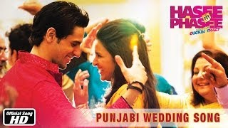 Punjabi Wedding Song - Official Song - Hasee Toh Phasee