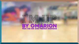 [Dance Cover] Omarion - I'm Up (ft. Kid Ink & French Montana)