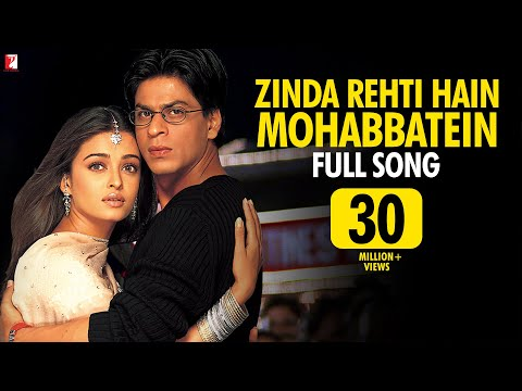 Zinda Rehti Hain Mohabbatein - Full Song   Mohabbatein   Shah Rukh Khan   Aishwarya Rai   Lata