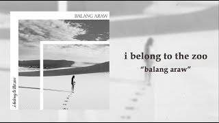 I Belong To The Zoo   Balang Araw