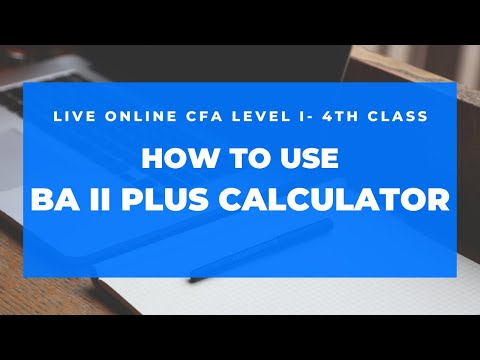Live Online - CFA Level I-  How to use BA II Calculator