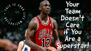 Your Team Doesn't Care If You Are a Superstar (Motivational Speech)