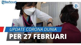 Update Corona Dunia per 27 Februari 2021: Total 113,9 Juta Terinfeksi, Indonesia Tempati 18 Terbesar