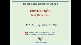Cristo e Nós – Angélica Reis – 31/03/2021
