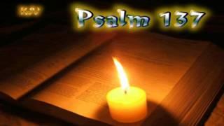 (19) Psalm 137 - Holy Bible (KJV)