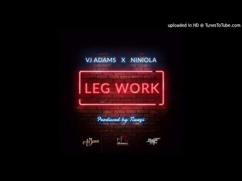 VJ Adams x Niniola – Leg Work [New Song]