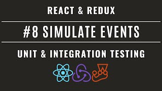 React Redux Unit & Integration Testing with Jest and Enzyme #8 – Simulate Events