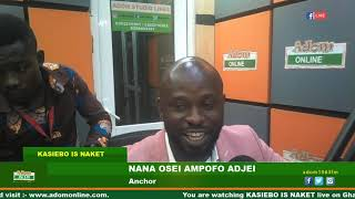 Kasiebo Is Naket on Adom FM (4-6-19)
