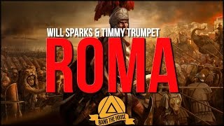 Will Sparks & Timmy Trumpet - ROMA (Original Mix)