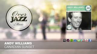 Andy Williams - Canadian Sunset (1956)
