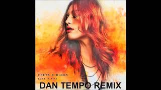 FREYA RIDINGS   LOVE IS FIRE   DAN TEMPO REMIX