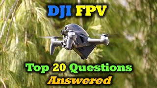 Your Top 20 DJI FPV Questions Answered