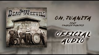 Beau Weevils Feat. Charlie Daniels - Oh, Juanita - Songs in the Key of E (Official Audio)