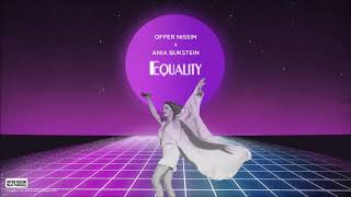 Equality (Audio) - Offer Nissim feat. Ania Bukstein (Video)