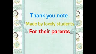 Class I - A, Thank you card making for parents.