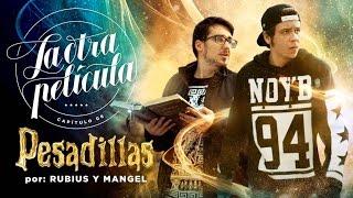 LAS PESADILLAS DE RUBIUS CON MANGEL   Pesadillas   La Otra Película 06