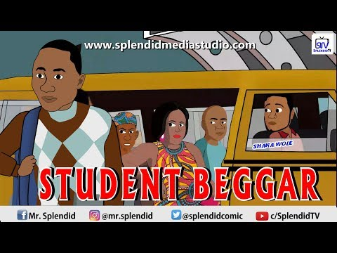 STUDENT BEGGAR, Lagos Na wa, Episode 2