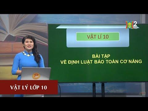MÔN VẬT LÝ - LỚP 10 | BÀI TẬP VỀ ĐỊNH LUẬT BẢO TOÀN CƠ NĂNG| 13H30 NGÀY 03.04.2020 | HANOITV