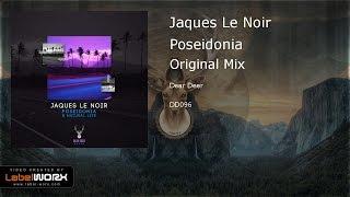 Jaques Le Noir   Poseidonia (Original Mix)
