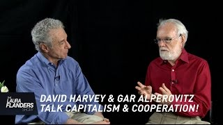 David Harvey and Gar Alperovitz on Cooperation and Capitalism