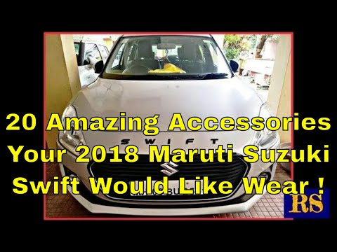 01816b7b1 Revenue Speak: 20 Amazing Accessories Your Maruti Suzuki Swift 2018 Would  Like Wear !