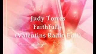 Judy Torres - Faithfully (Valentins Radio Edit)
