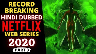 "Top 10 ""Hindi Dubbed"" NETFLIX Web Series Most Watched in 2020 (Part 3)"