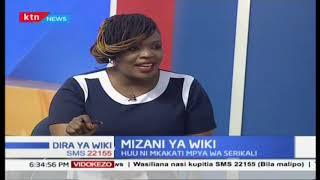 Mizani ya wiki: Mipango ya serikali kumaliza ufisadi (Sehemu Ya Pili)
