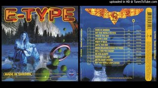 E-Type – Until the End (Taken from the album Made in Sweden – 1994)