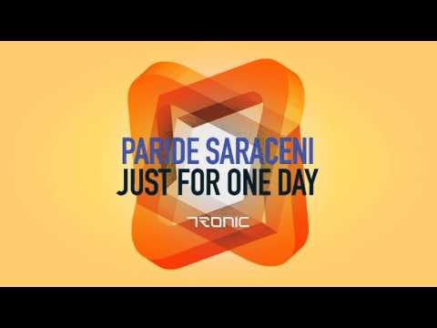 Paride Saraceni - Just For One Day (Original Mix) [Tronic]