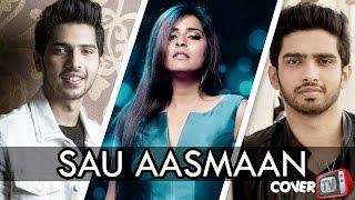 SAU AASMAAN -ARMAAN-AMAAL MALIK- ROMANTIC VERSION - VARSHA SINGH THE VOICE INDIA CONTESTANT