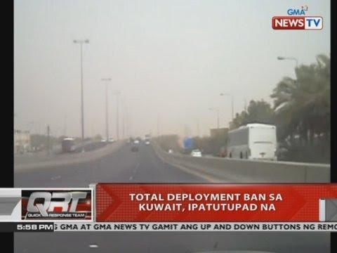 [GMA]  QRT: Total deployment ban sa Kuwait, ipatutupad na