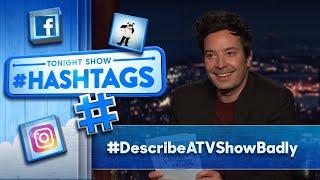 Hashtags: #DescribeATVShowBadly