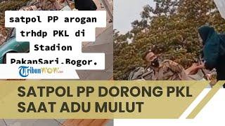 Viral Video Oknum Satpol PP Adu Mulut dengan PKL di Pakansari Bogor, Sempat Dorong Pedagang