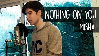 Ed Sheeran   Nothing On You Ft. Paulo Londra, Dave (Misha Cover)