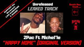 2pac Ft Michel'le - Happy Home (Original Version) - (UNRELEASED DEATH ROW)